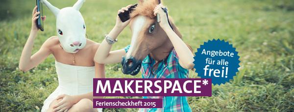 Ferienscheckheft 2015 | Makerspace